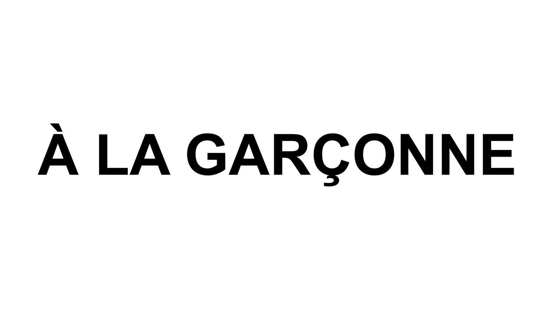 À LA GARÇONNE