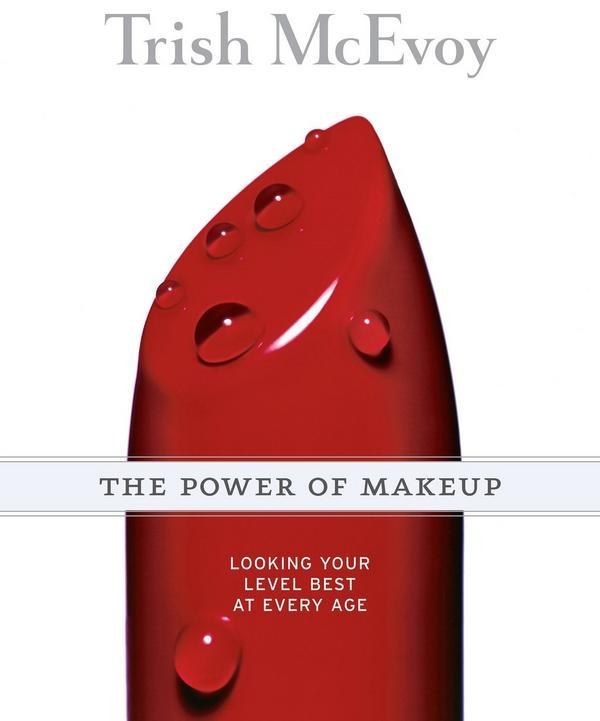 Trish Mcevoy The Power Of Makeup: Looking Your Level Best At Any Age